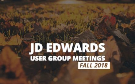 JD Edwards User Group Meetings – Fall 2018