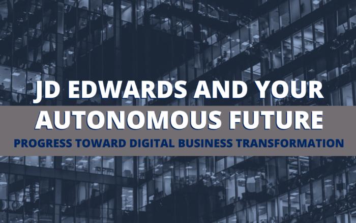 JD Edwards and Your Autonomous Future