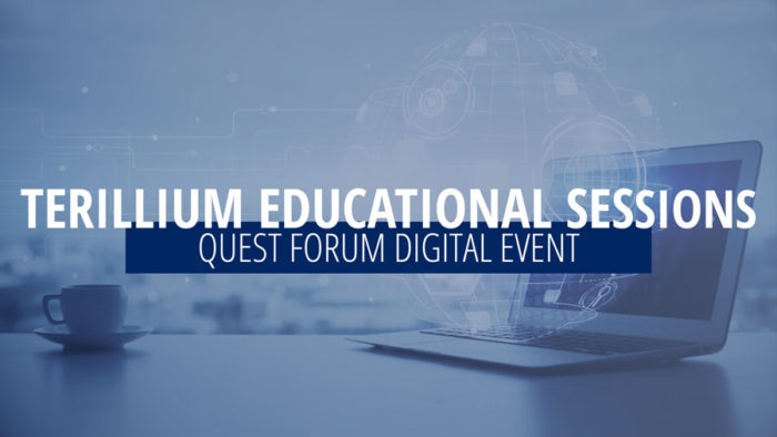 Terillium Educational Sessions at Quest Forum Digital Event